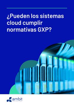 Portada pueden los sistemas cloud cumplir normativas GxP